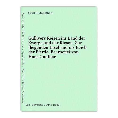 Gullivers Reisen ins Land der Zwerge und der Riesen. Zur fliegenden Insel und in