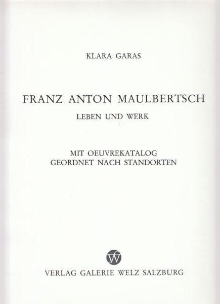 GARAS, Franz Anton Maulbertsch. Leben und Werk. 1974