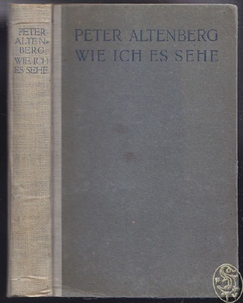 ALTENBERG, Wie ich es sehe. 1910