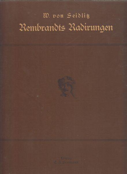 SEIDLITZ, Rembrandt's Radierungen. 1894