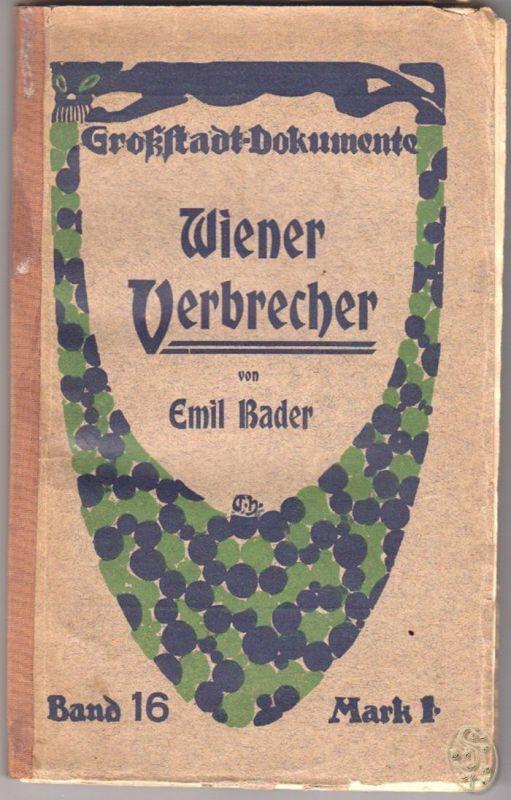 Wiener Verbrecher. BADER, Emil.