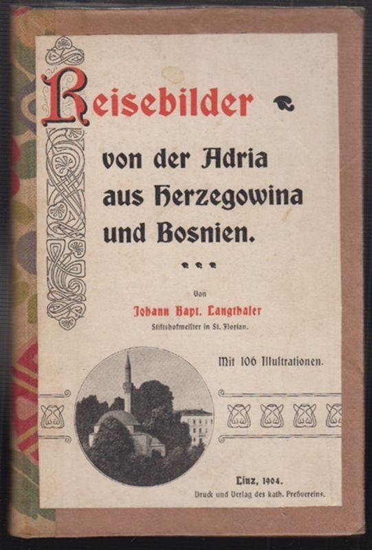 Reisebilder von der Adria aus Herzegowina und Bosnien. LANGTHALER, Johann Bapt.