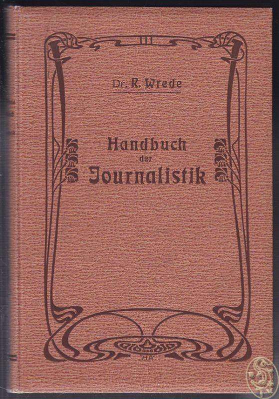 Handbuch der Journalistik. WREDE,  Richard (Hrsg.).