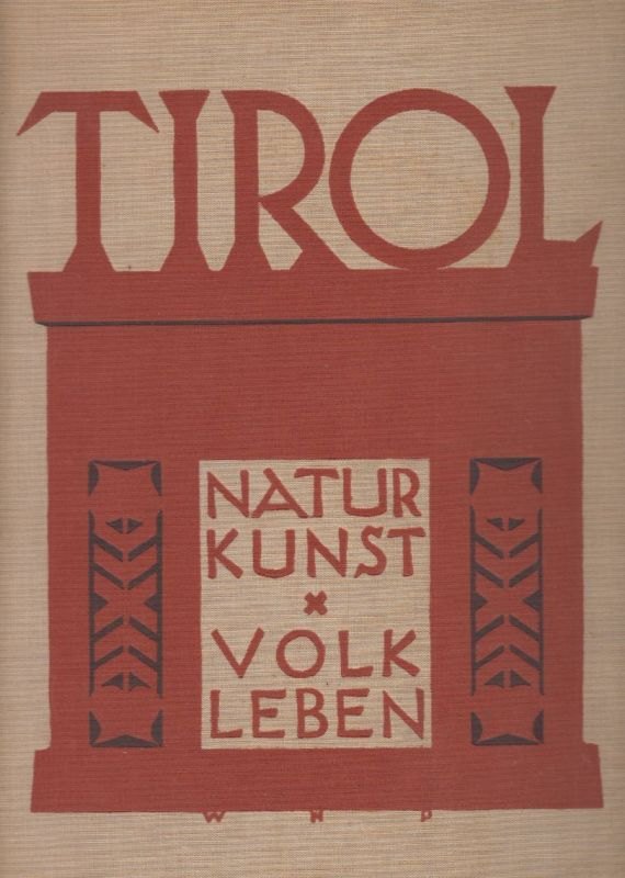 Tirol. Natur, Kunst, Volk, Leben. Hrsg. u. verl. vom Tiroler Landesverkehrsamt.