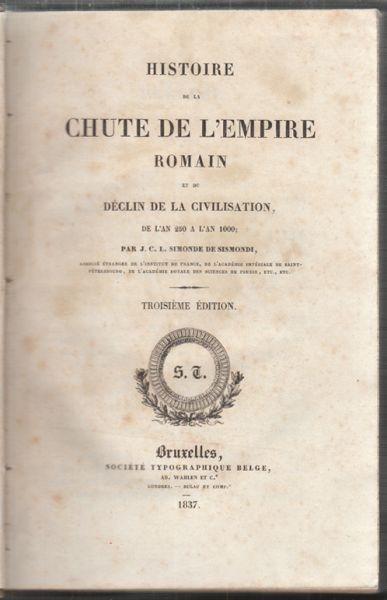 SISMONDI, Histoire de la Chute de l'Empire... 1837