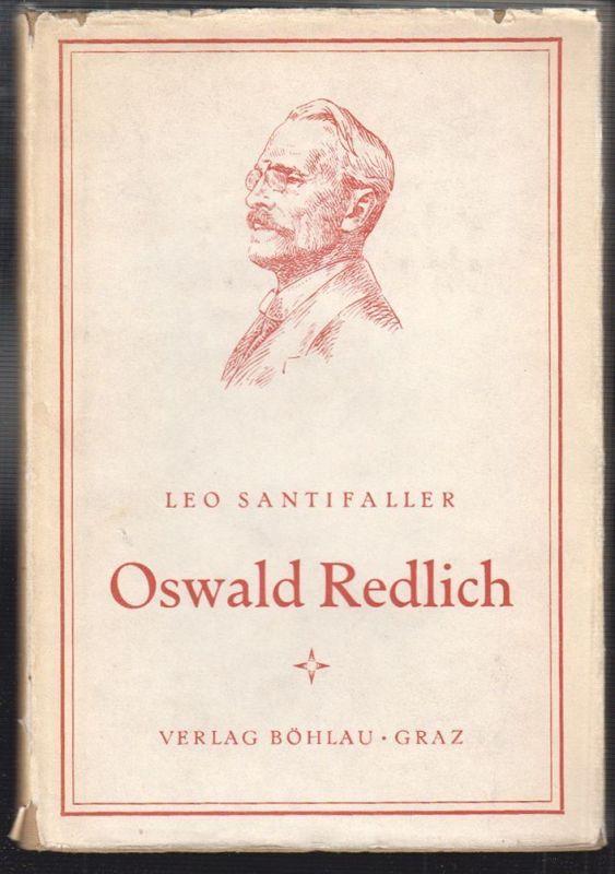 Oswald Redlich. Ein Nachruf, zugleich ein Beitrag zur Geschichte der Geschichtsw