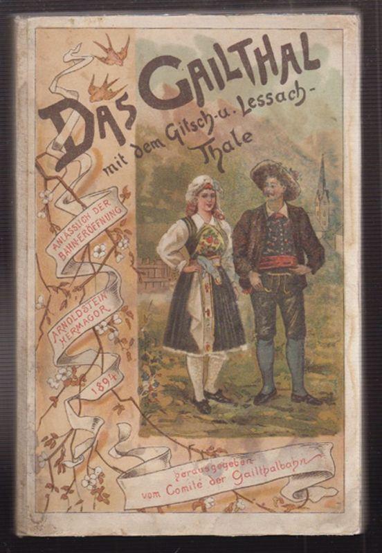 Das Gailthal mit dem Gitsch- und Lessachthale. MORO, Hugo (Red.).