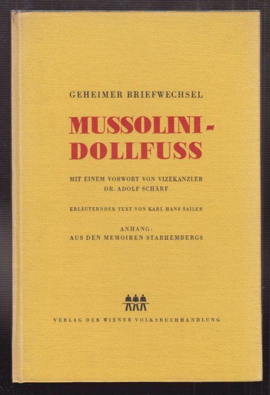 Geheimer Briefwechsel Mussolini - Dollfuss. Mit einem Vorwort von Vizekanzler Ad