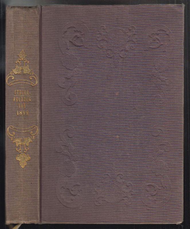 Der Feldzug von 1812. STEGER, Friedrich.