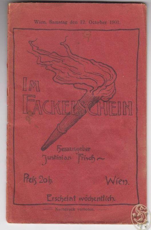 Im Fackelschein. Politisch-literarische Wochenschrift. FRISCH, Justinian.
