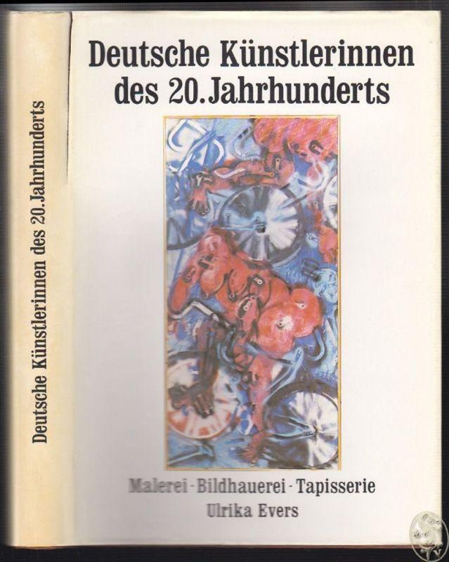 Deutsche Künstlerinnen des 20. Jahrhunderts. Malerei - Bildhauerei - Tapisserie.