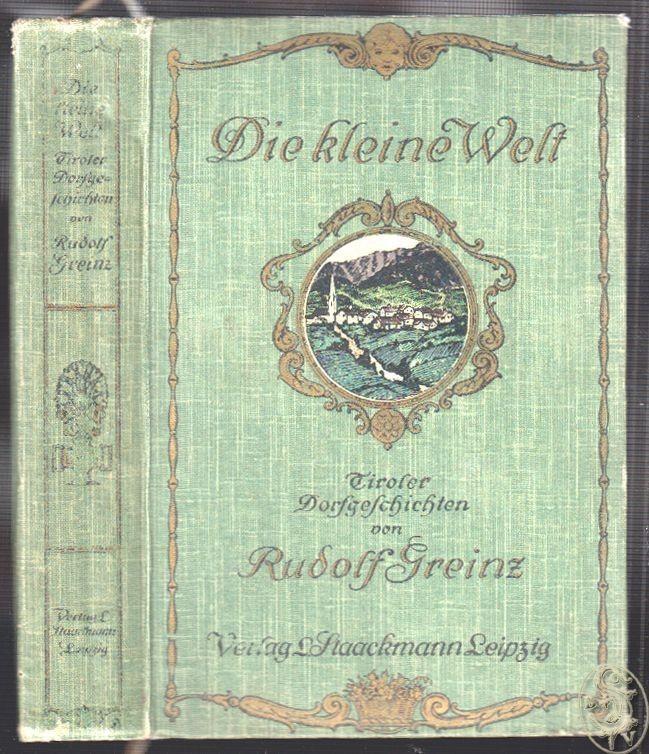 Die kleine Welt. Tiroler Dorfgeschichten. GREINZ, Rudolf.
