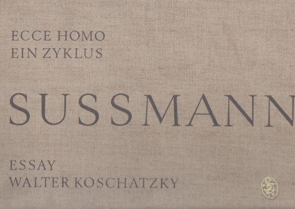 SUSSMANN, Ecce Homo. Essay von Walter Koschatzky. 1967