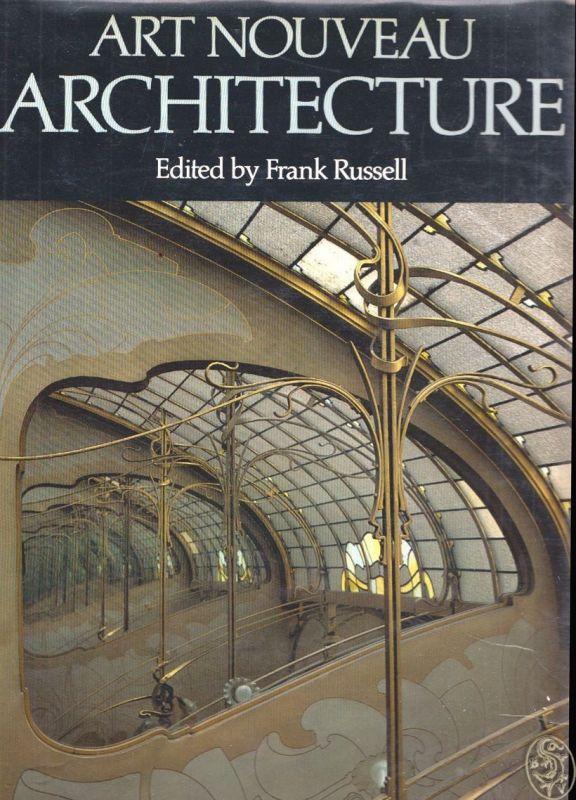 Art Nouveau Architecture. RUSSELL, Frank (Hrsg.).