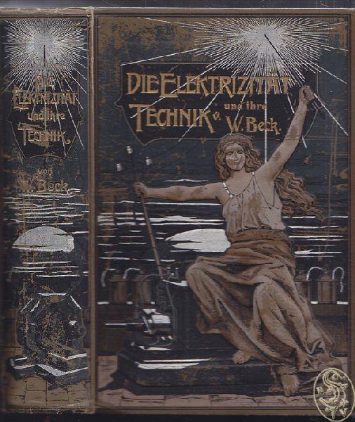 BECK, Die Elektrizität und ihre Technik. Nebst... 1899