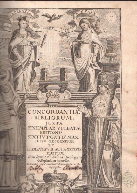Concordantiae Bibliorum, juxta exemplar vulgatae editionis Sixti V. Pont. Max.