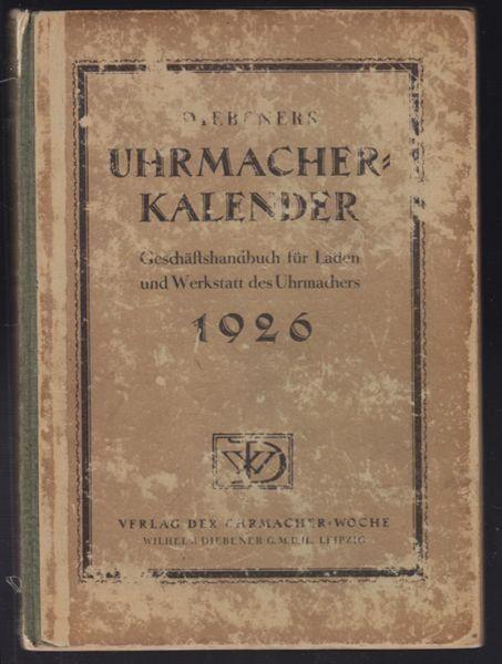 NAUMANN, Diebeners Uhrmacher-Kalender.... 1926