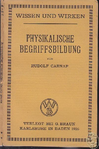 CARNAP, Physikalische Begriffsbildung. 1926
