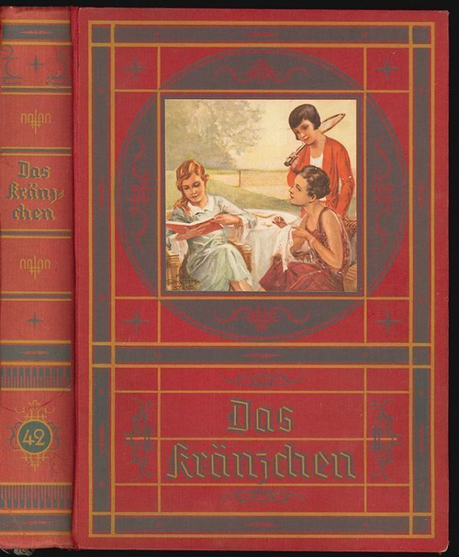Das Kränzchen. Illustrierte Mädchen-Jahrbuch.