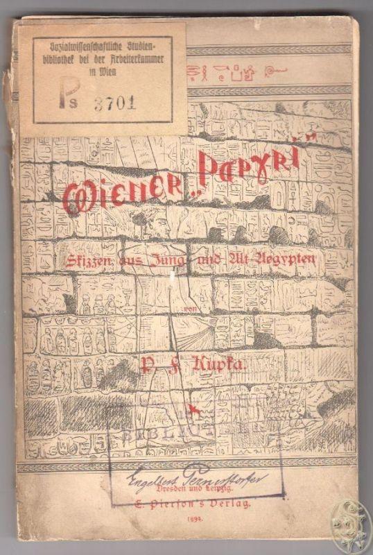 Wiener `Papyri`. Skizzen aus Jung- und Altaegypten. KUPKA, P(eter) F(riedrich).