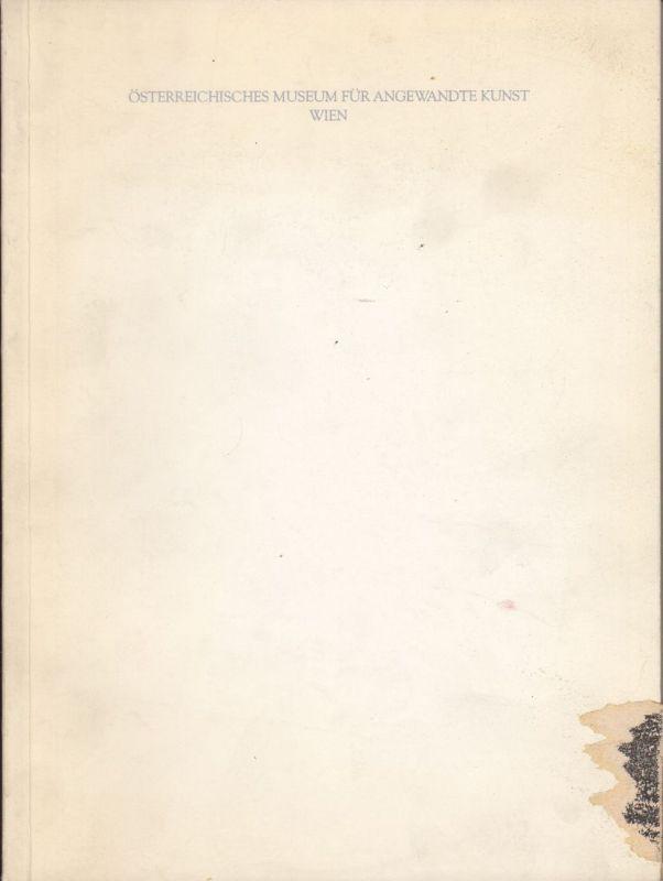 Österreichisches Museum für Angewandte Kunst. NOEVER, Peter (Hrsg.).