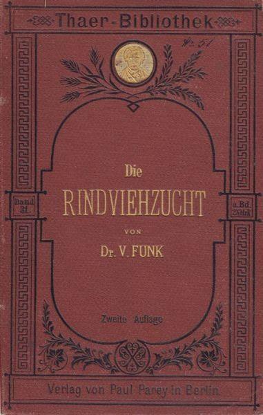 FUNK, Die Rindviehzucht. Anleitung zu einer... 1884