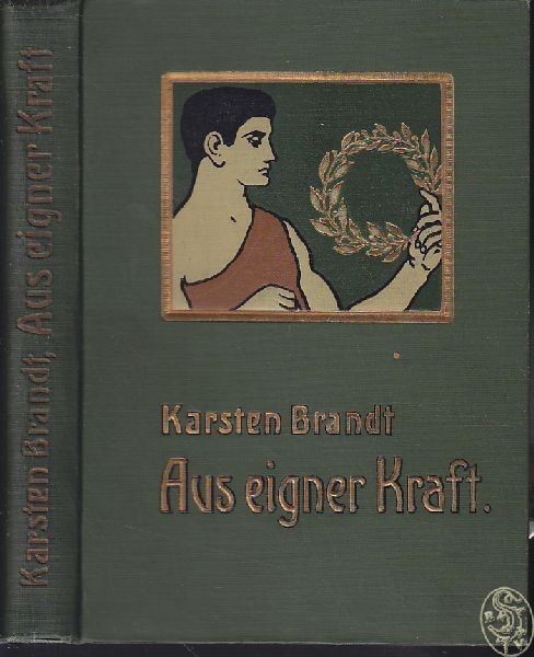 BRANDT, Aus eigner Kraft. Lebensbilder... 1908 0
