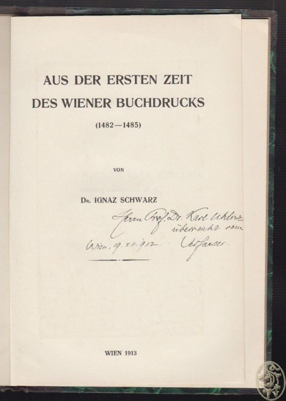 Aus der ersten Zeit des Wiener Buchdrucks (1482-1485). SCHWARZ, Ignaz. 2