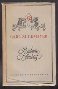 Barbara Blomberg. Ein Stück in drei Akten mit Vorspiel und Epilog. ZUCKMAYER, Ca