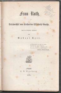 KEIL, Frau Rath. Briefwechsel von Katharina... 1871