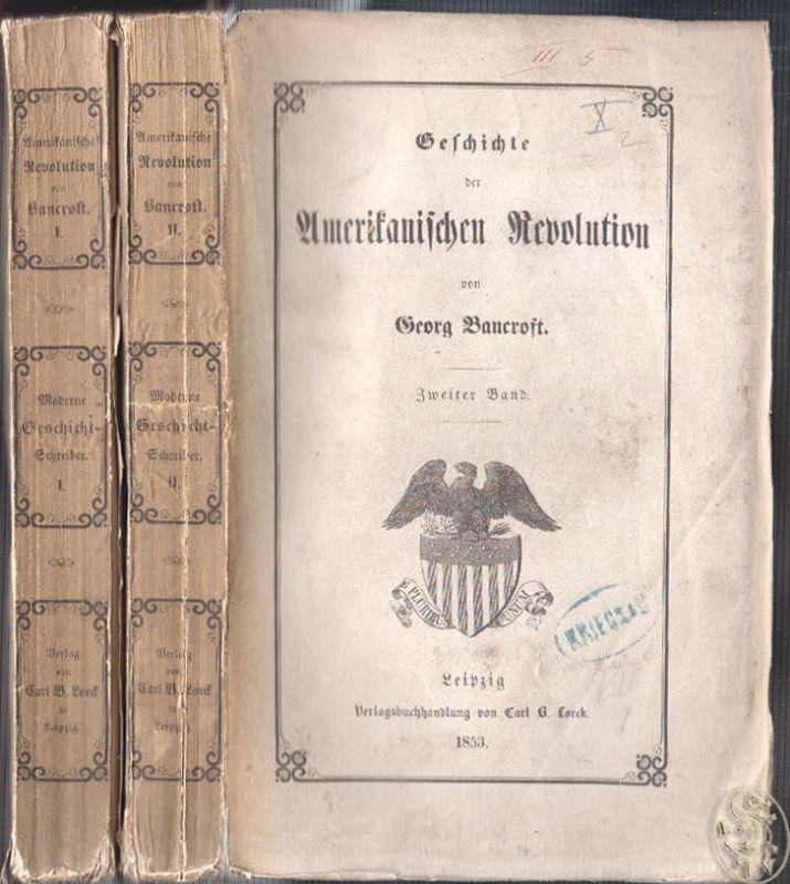 Geschichte der Amerikanischen Revolution. Aus dem Englischen von W. C. Drugulin.
