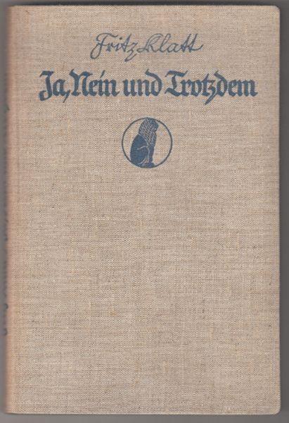 KLATT, Ja, Nein und Trotzdem. Gesammelte Aufsätze. 1924