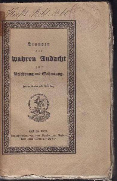 Stunden der Andacht zur Belehrung und Erbauung.... 1834