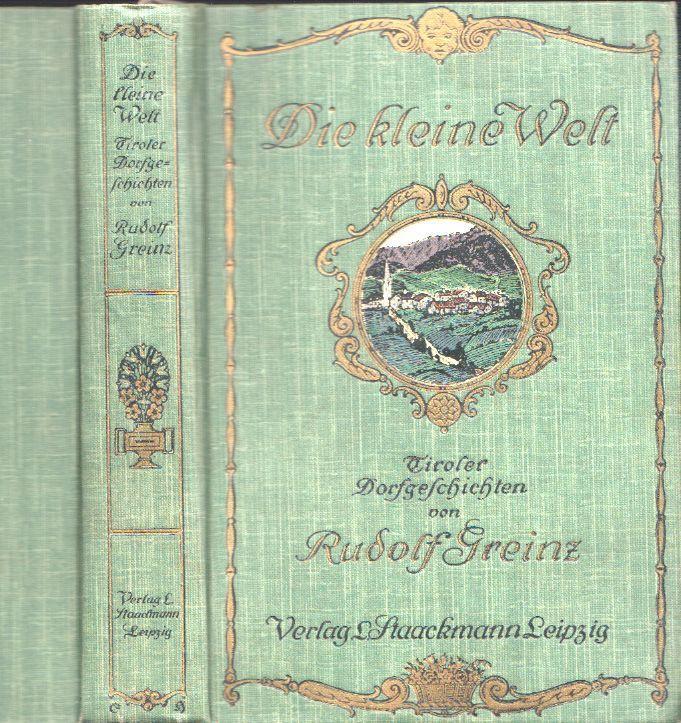 Die kleine Welt. Tiroler Dorfgeschichten. GREINZ, Rudolf. 0794-17