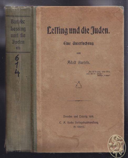 BARTELS, Lessing und die Juden. Eine Untersuchung. 1918