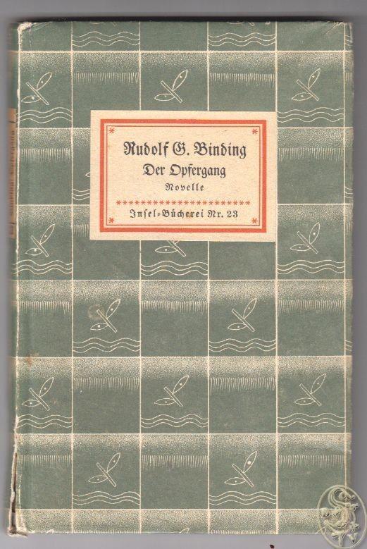 Der Opfergang. Eine Novelle. BINDING, Rudolf G. 0288-11