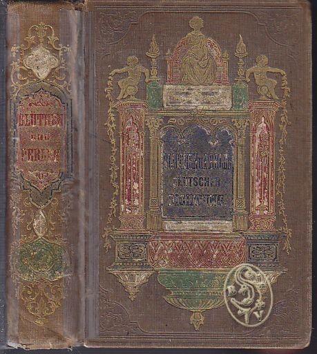 Blüthen und Perlen deutscher Dichtung. Für... 1855