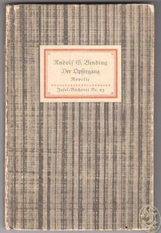 Der Opfergang. Eine Novelle. BINDING, Rudolf G. 0289-11