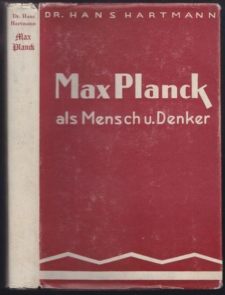 HARTMANN, Max Planck als Mensch und Denker. 1938