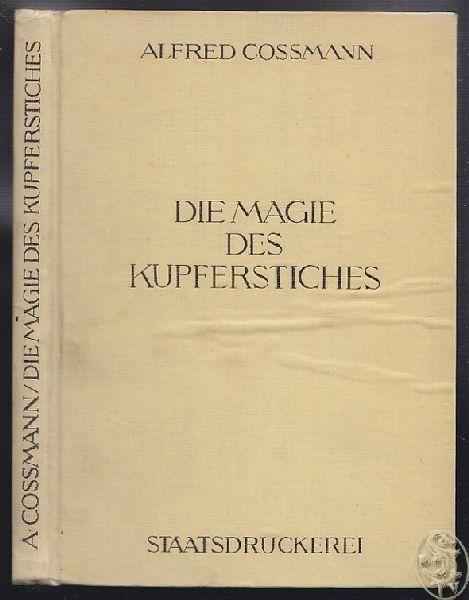 COSSMANN, Die Magie des Kupferstichs. Ein Blick... 1947