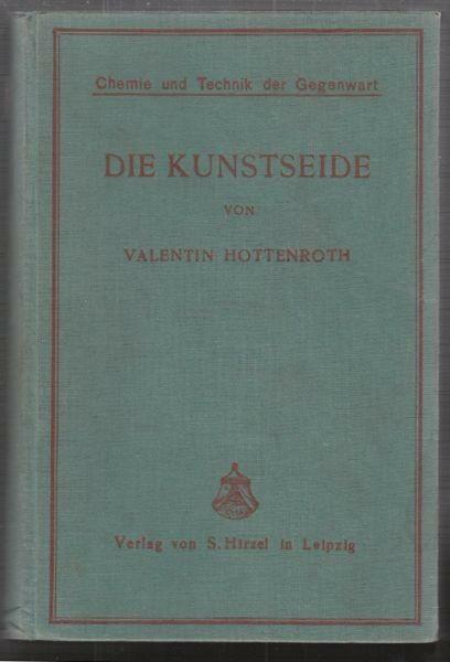 HOTTENROTH, Die Kunstseide. 1926