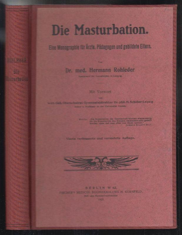 Die Masturbation. Eine Monographie für Ärzte, Pädagogen und gebildete Eltern. Mi