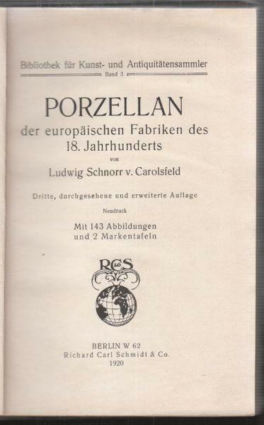 SCHNORR v. CAROLSFELD, Porzellan der... 1920