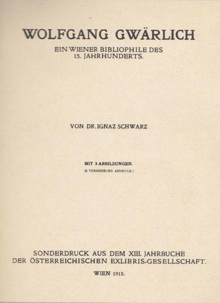 SCHWARZ, Wolfgang Gwärlich. Ein Wiener... 1915