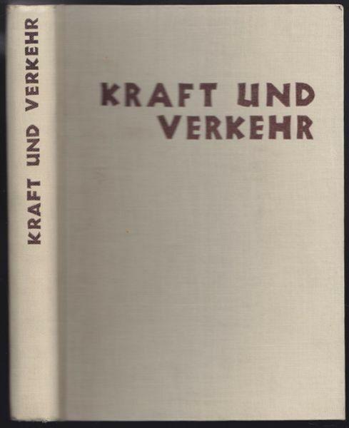 KRAFT UND VERKEHR. Wie der Mensch Metalle,... 1930