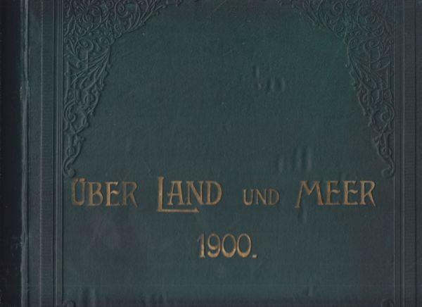 Ueber Land und Meer. Deutsche Illustrirte Zeitung. 1900