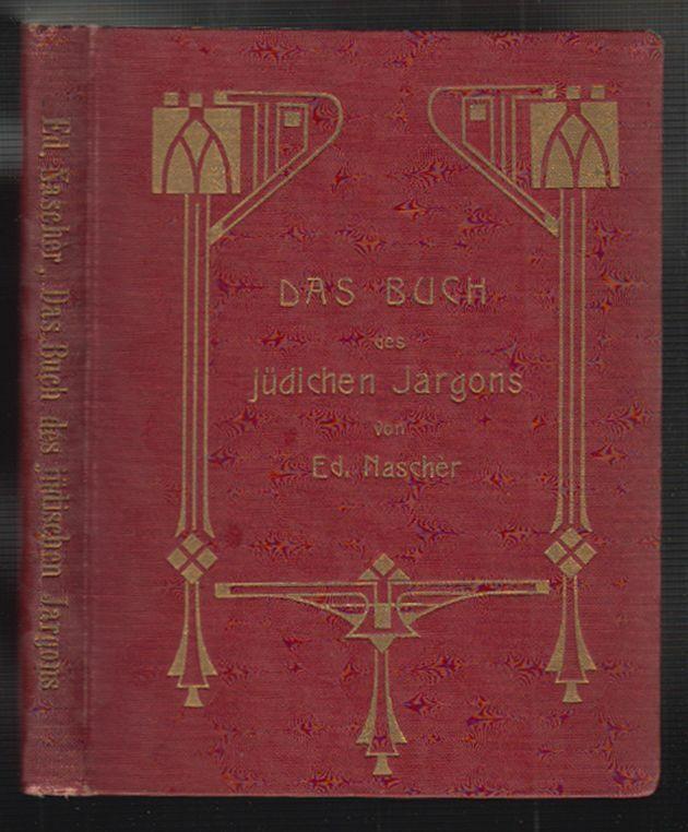 Das Buch des jüdischen Jargons nebst einem Anhang. Die Gauner-oder die
