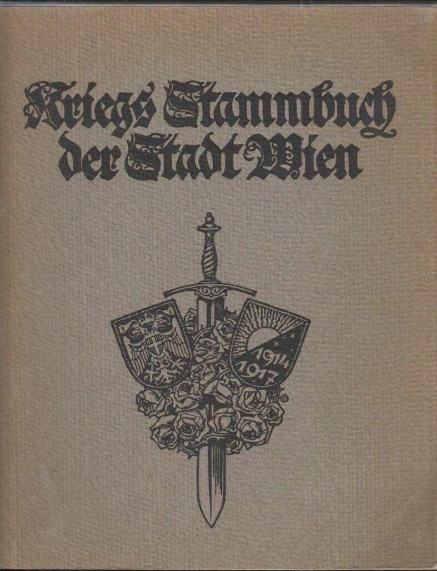 KRIEGS STAMMBUCH der Stadt Wien. Hrsg. v. d. Gemeinde Wien.