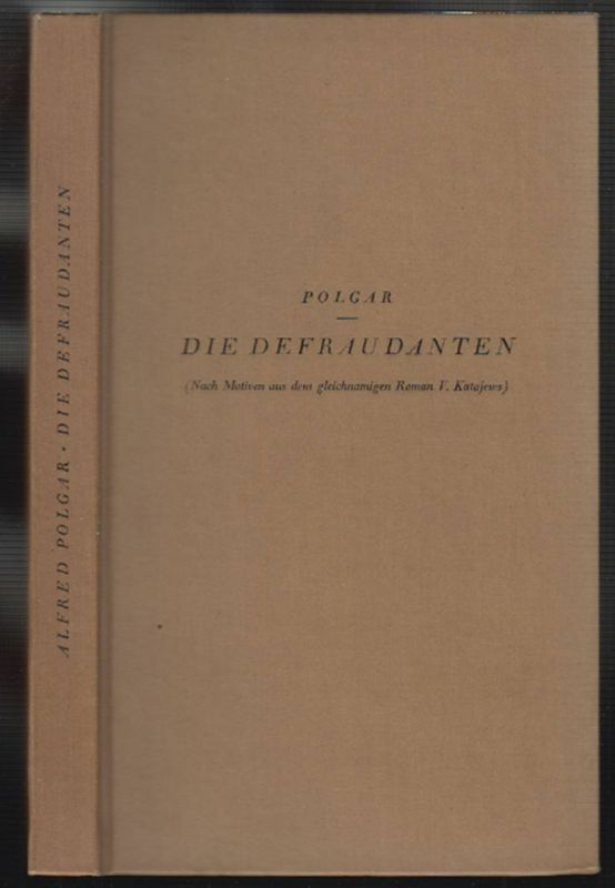 Die Defraudanten (Nach Motiven aus dem gleichnamigen Roman V. Kataews). Komödie
