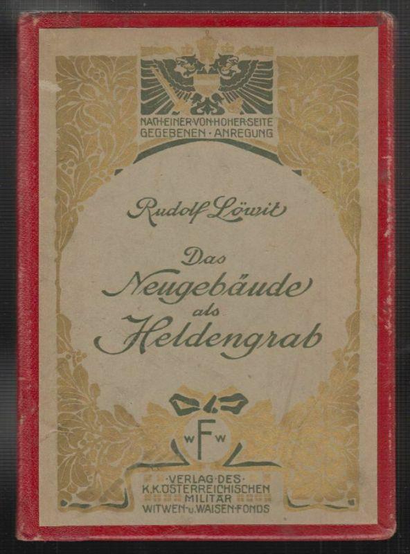 Das Neugebäude als Heldengrab. LÖWIT, Rudolf. 0153-19